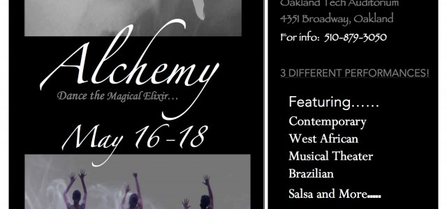 Oakland Tech's Spring Dance Concert, ALCHEMY will take place  May 16-18, 2014.  Tickets are $10.00 at the door.